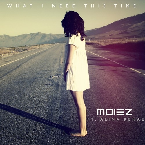 Moiez - What I Need This Time (ft. Alina Renae) [FREE DOWNLOAD]