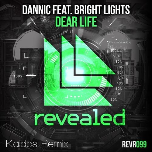 Dannic feat. Bright Lights - Dear Life(Kaidos Remix)
