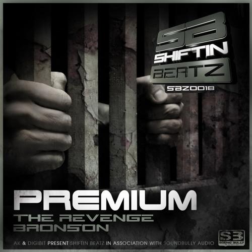 Premium - The Revenge - SBZ0018 Shiftin Beatz (Out Now!!!!)