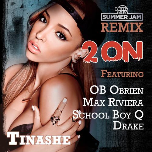 2 On - Tinashe Ft. OB O'Brien, Max Riviera, School Boy Q & Drake