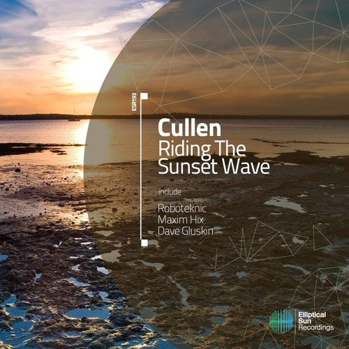 Cullen - Riding The Sunset Wave (Dave Gluskin Remix) CUT -- Availailable NOW