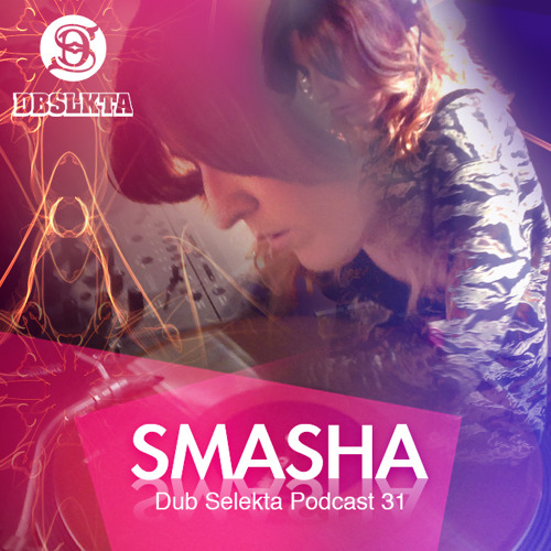 Dub Selekta Podcast 31: SMASHA