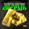 Gucci Mane - Time To Get Paid ft. PeeWee LongWay