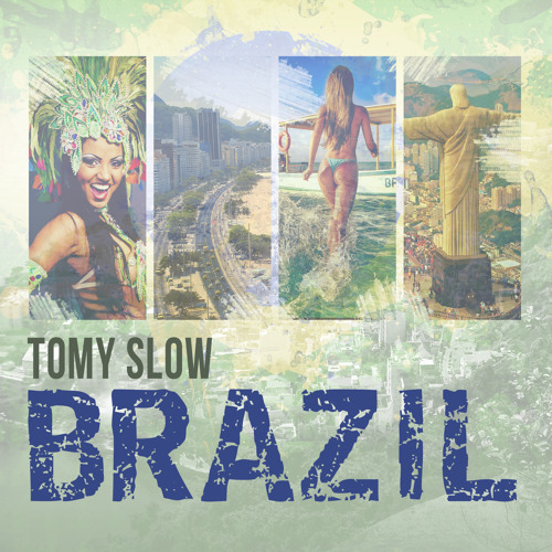 Tomy Slow - Brazil (Extended version)