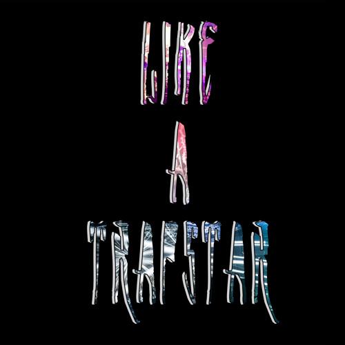Like A TrapStar