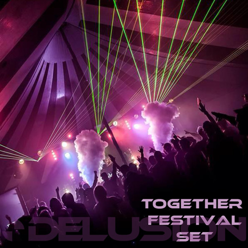 Exclusive Together Festival Trance Set Re-done / Free Download