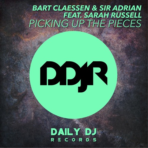 Bart Claessen & Sir Adrian feat. Sarah Russell - Picking Up The Pieces (OUT NOW)