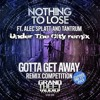 Nothing To Lose Ft. Alec Splatt & Tantrum - Gotta Get Away (Under The City remix)