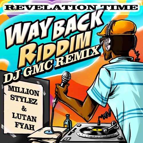 07 - Million Stylez & Lutan Fyah - Revelation Time (DJ GMC Remix)