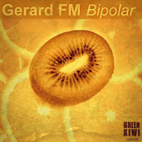 Gerard FM - Bipolar (Daniel Carrasco Mix) [GREEN KIWI RECORDS] - OUT 20 June 2014