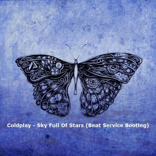 Coldplay - Sky Full Of Stars (Beat Service Proglifting Bootleg)