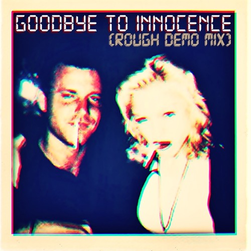 Goodbye To Innocence (Rough Demo-Straight Pass)
