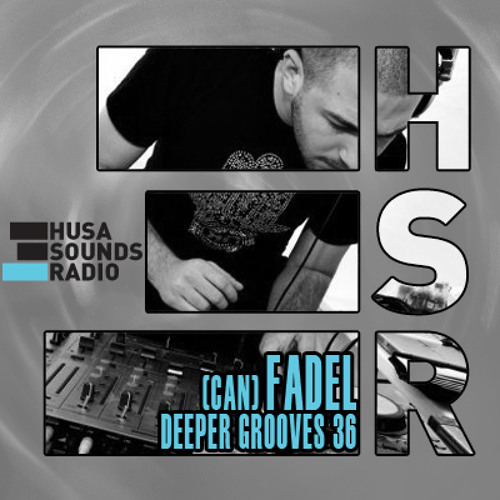 HSR: Deeper Grooves 36: Fadel(CAN)