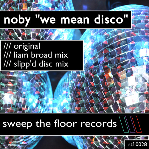 Noby - We Mean Disco (Slipp'd Disc Remix)