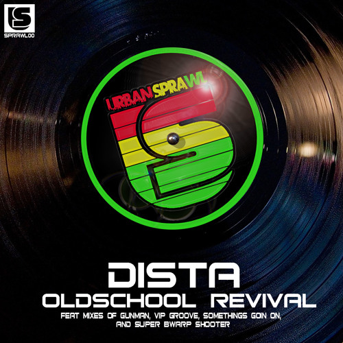 Dista - Oldschool Revival EP [Digital Download Available Now]