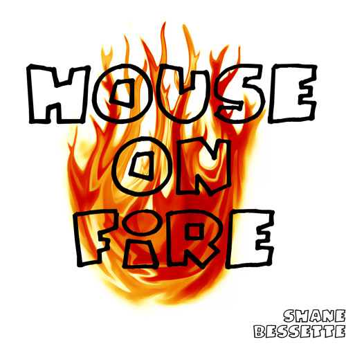 House On Fire (Original) FREE DOWNLOAD