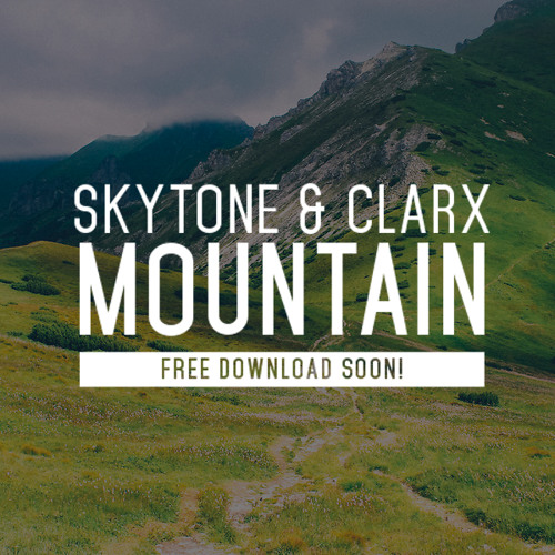 Clarx & Skytone - Mountain (Original Mix)