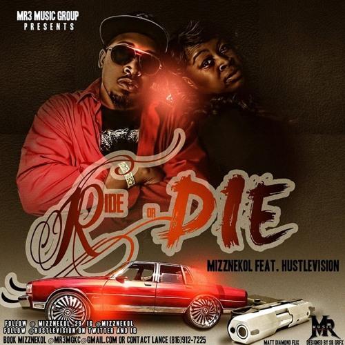 Ride or Die-Mizznekol feat. Hustlevision