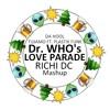 Dr. Who's Love Parade  (Richi DC Mashup)