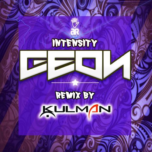 Geon - Intensity (Kulman remix) OUT NOW!!!!