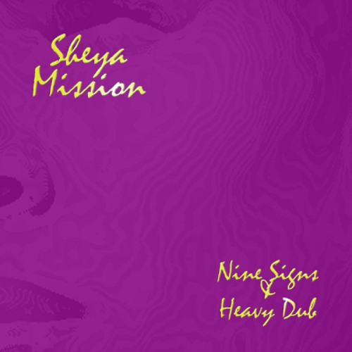 Sheya Mission - Nine Signs & Heavy Dub
