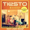 Tiësto ft. Matthew Koma - Wasted (Ummet Ozcan vs. R3hab Remix) Nicky Logan Mashup