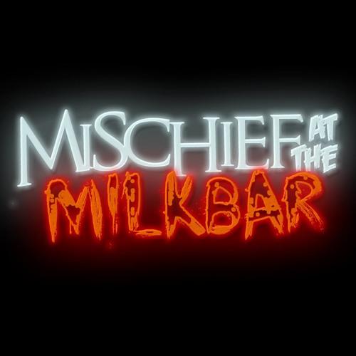 Mischief at the Milkbar - Kane Laidley