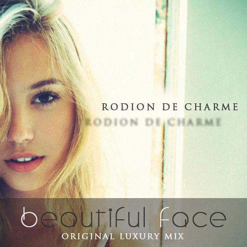 Rodion De Charme - Beautiful Face (Original Mix)