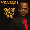 Mr. Vegas - Ready Long Time [2014]
