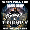 Sam F ft. Lil' Jon - When Will The Bass Drop (Slander x Hybrid V Festival Trap Edit)
