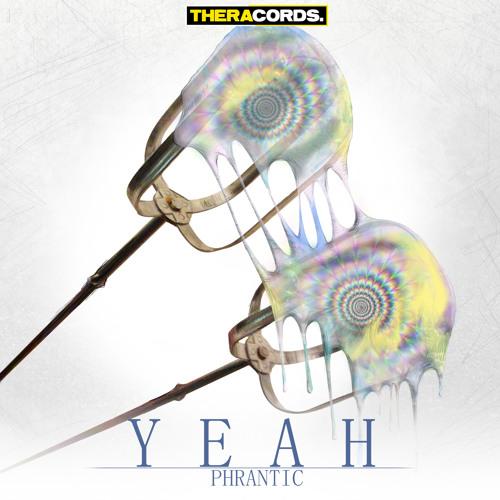 Phrantic - Yeah  [EDM.com Premiere]