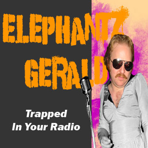 Elephantz Gerald - Trapped in Your Radio
