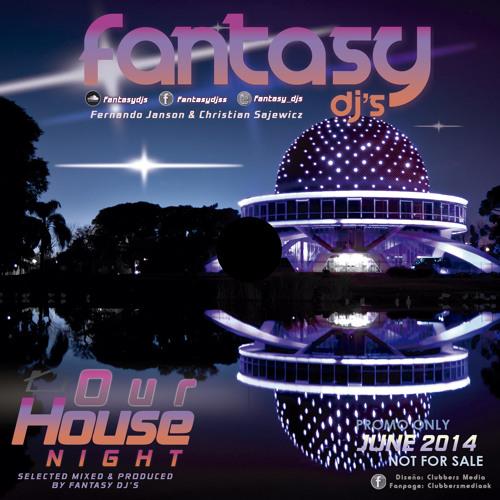 Fantasy Djs - Our House Night (Junio2014)