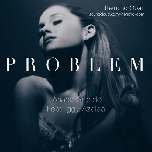 Problem by  Ariana Grande ft. Iggy Azalea (Acoustic Cover)