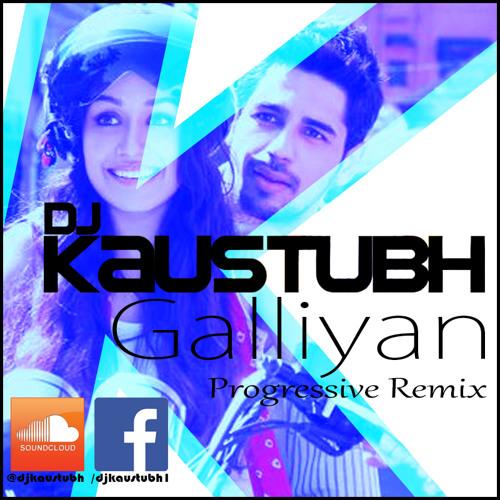 Galliyan (Ek Villain) DJ Kaustubh's Progressive Remix