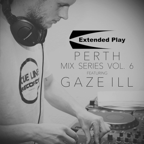 Extended Play Mix Series Vol. 6 - Feat. Gaze ill