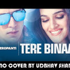 Tere Bina - Hero Panti,Piano Cover by Udbhav Sharma