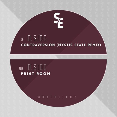 D.Side - Contraversion (Mystic State Remix) [SUBEDIT007] 07/07/14