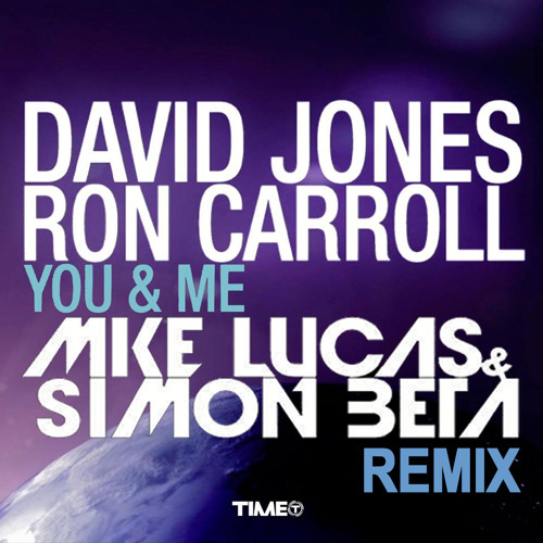 "David Jones & Ron Carrol ""You & Me (Mike Lucas & Simon Beta Remix)"