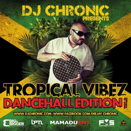 "Dj Chronic - Tropical Vibez Vol.2 ""Dancehall Edition"""