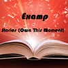 Examp - Stories (Own This Moment) [Original Mix] {BUY = FREE DOWNLOAD}
