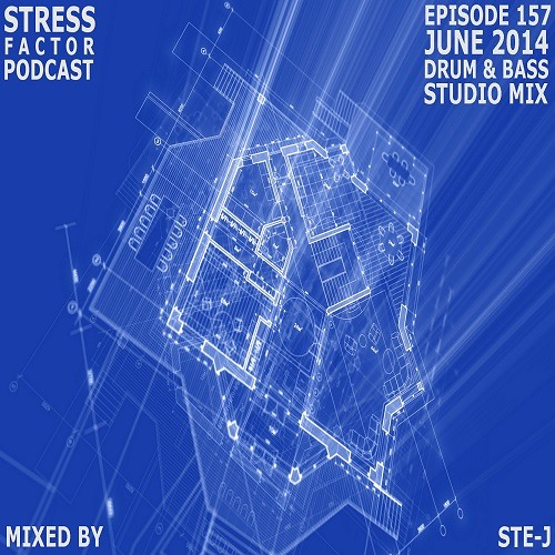 Stress Factor Podcast 157 - Ste-J - June 2014 Drum and Bass Studio Mix