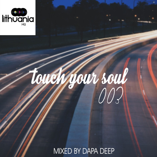 Touch Your Soul 003 // Mixed By Dapa Deep