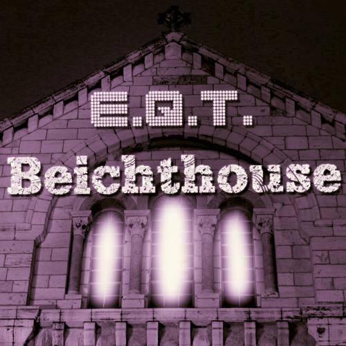 E.Q.T. - Beichthouse