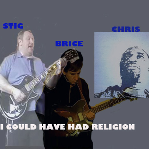 I COULD HAVE HAD RELIGION - Stig Thundercock Ft. Chris Reid & Brice Cross