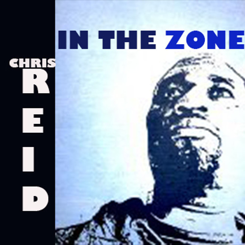 IN THE ZONE - Chris Reid