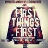 First Things First ft. Yo Gotti, Wiz Khalifa, Meek Mill & Curren$y (Prod. by ReLiX The Underdog)