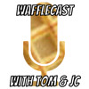 Wafflecast Episode 1 - Super-out-of-date discussion is go!