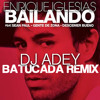 Bailando (DJ ADEY Batucada Remix) - Enrique Iglesias ft. Descemer Bueno, Gente De Zona