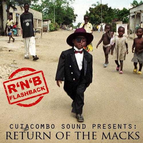 Return of the Macks (R'n'B Flashback)